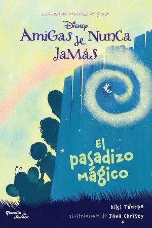 AMIGAS DE NUNCA JAMAS. EL PASADIZO MAGICO