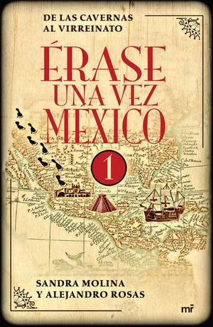 ERASE UNA VEZ MEXICO 1