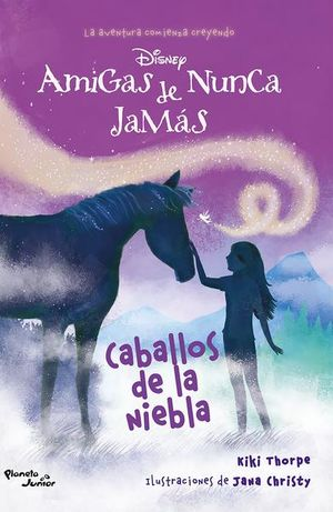 CABALLOS DE NIEBLA. AMIGAS DE NUNCA JAMAS 4