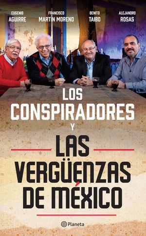 CONSPIRADORES Y LAS VERGUENZAS DE MEXICO, LOS