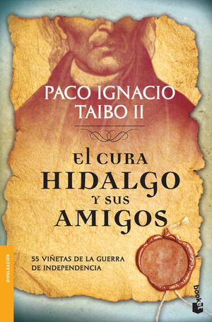 CURA HIDALGO Y SUS AMIGOS, EL. 55 VIÑETAS DE LA GUERRA DE INDEPENDENCIA