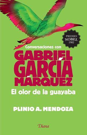 OLOR DE LA GUAYABA, EL. CONVERSACIONES CON GABRIEL GARCIA MARQUEZ