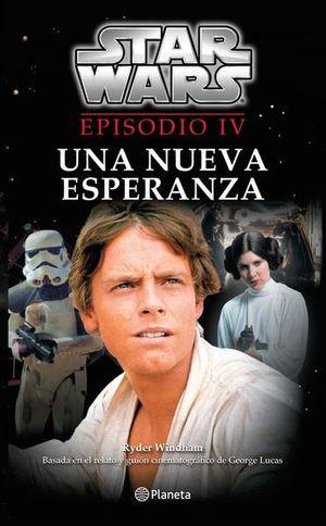 UNA NUEVA ESPERANZA. EPISODIO IV / STAR WARS