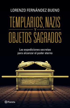 TEMPLARIOS NAZIS Y OBJETOS SAGRADOS