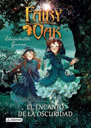 ENCANTO DE LA OSCURIDAD, EL / FAIRY OAK 2