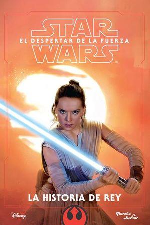 Star Wars. El despertar de la Fuerza. La historia de Rey