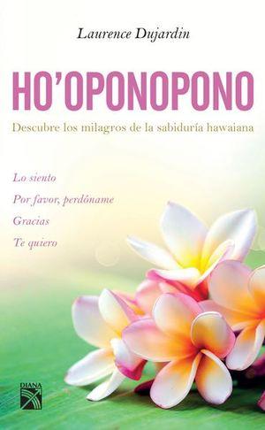 HOOPONOPONO. DESCUBRE LOS MILAGROS DE LA SABIDURIA HAWAIANA