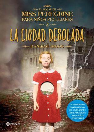 CIUDAD DESOLADA, LA / EL HOGAR DE MISS PEREGRINE PARA NIÑOS PECULIARES 2