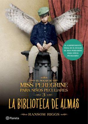BIBLIOTECA DE ALMAS, LA / EL HOGAR DE MISS PEREGRINE PARA NIÑOS PECULIARES 3