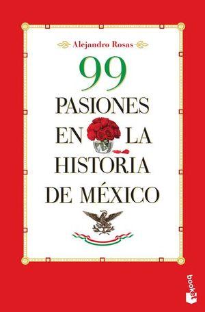 99 PASIONES EN LA HISTORIA DE MEXICO