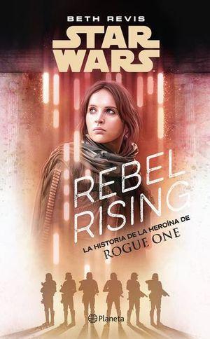 REBEL RISING. STAR WARS