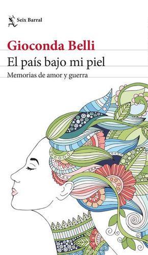 PAIS BAJO MI PIEL, EL. MEMORIAS DE AMOR Y DE GUERRA