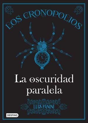 CRONOPOLIOS 2, LOS. LA OSCURIDAD PARALELA