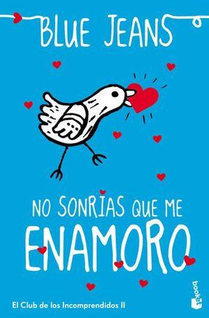 NO SONRIAS QUE ME ENAMORO / EL CLUB DE LOS INCOMPRENDIDOS 2