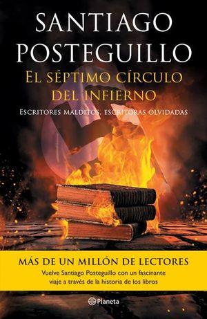 SEPTIMO CIRCULO DEL INFIERNO, EL. ESCRITORES MALDITOS ESCRITORAS OLVIDADAS