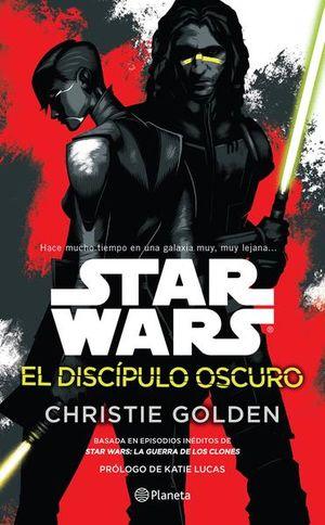 STAR WARS. EL DISCIPULO OSCURO
