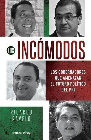 INCOMODOS, LOS. LOS GOBERNADORES QUE AMENAZAN EL FUTURO DEL PRI EN EL PODER