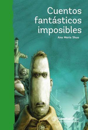 CUENTOS FANTASTICOS IMPOSIBLES