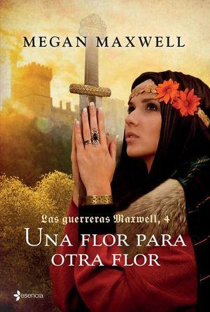 UNA FLOR PARA OTRA FLOR / LAS GUERRERAS MAXWELL 4