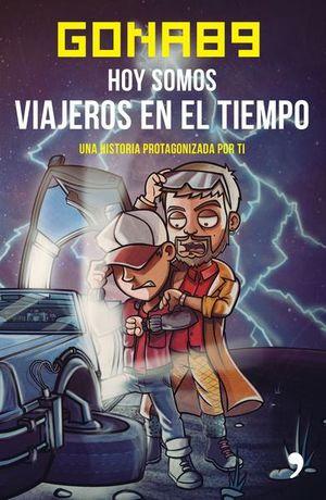 HOY SOMOS VIAJEROS EN EL TIEMPO. UNA HISTORIA PROTAGONIZADA POR TI
