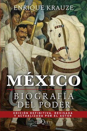 MEXICO.BIOGRAFIA DEL PODER