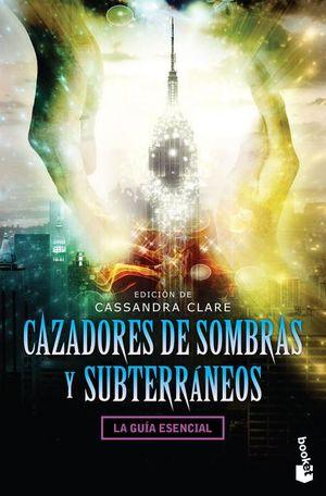 CAZADORES DE SOMBRAS Y SUBTERRANEOS. LA GUIA ESENCIAL