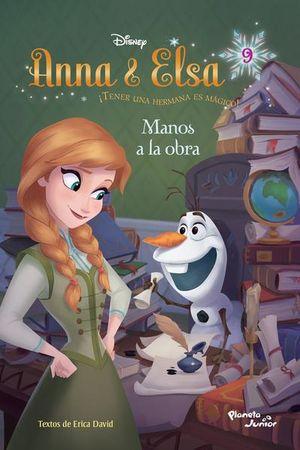 ANNA & ELSA. TENER UNA HERMANA ES MAGICO MANOS A LA OBRA
