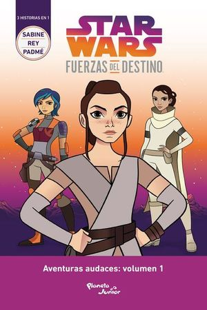 STAR WARS. FUERZAS DEL DESTINO / AVENTURAS AUDACES / VOL. 1