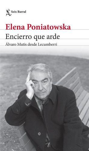 ENCIERRO QUE ARDE. ALVARO MUTIS DESDE LECUMBERRI