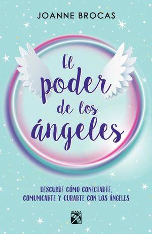 PODER DE LOS ANGELES, EL. DESCUBRE COMO CONECTARTE COMUNICARTE Y CURARTE CON LOS ANGELES