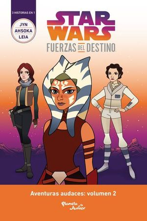 STAR WARS. FUERZAS DEL DESTINO / AVENTURAS AUDACES / VOL. 2
