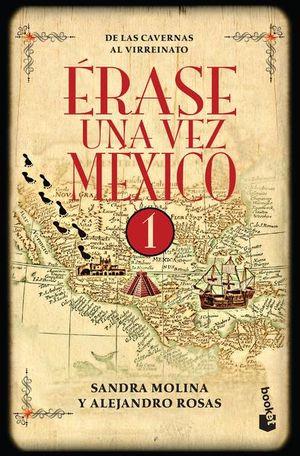 ERASE UNA VEZ MEXICO 1. DE LAS CAVERNAS AL VIRREINATO