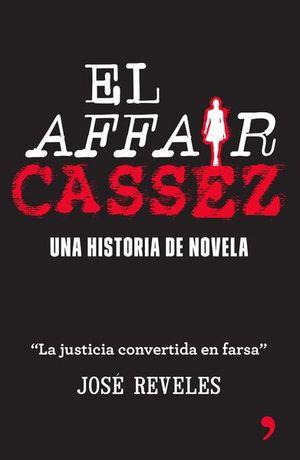 AFFAIR CASSEZ, EL. UNA HISTORIA DE NOVELA