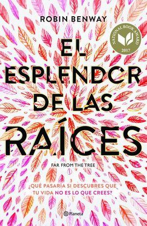 ESPLENDOR DE LAS RAICES, EL. QUE PASARIA SI DESCUBRES QUE TU VIDA NO ES LO QUE CREES