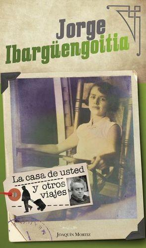 CASA DE USTED Y OTROS VIAJES, LA