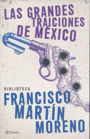 GRANDES TRAICIONES DE MEXICO, LAS