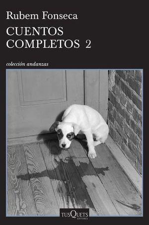 CUENTOS COMPLETOS 2 / RUBEM FONSECA