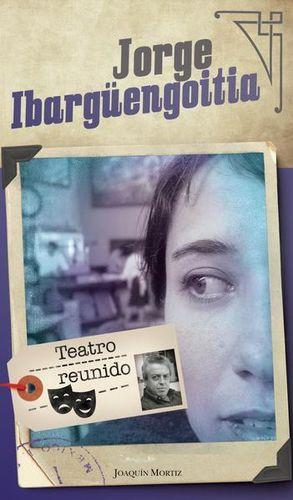 TEATRO REUNIDO / JORGE IBANGUENGOITIA