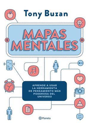 Mapas mentales. Aprende a usar la herramienta de pensamiento mas poderosa del universo
