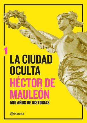 CIUDAD OCULTA, LA / VOL. 1
