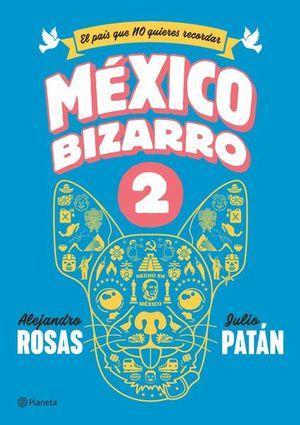 MEXICO BIZARRO 2. EL PAIS QUE NO QUIERES RECORDAR