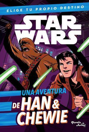 STAR WARS. UNA AVENTURA DE HAN  Y CHEWIE