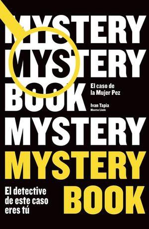 MYSTERY BOOK. EL CASO DE LA MUJER PEZ