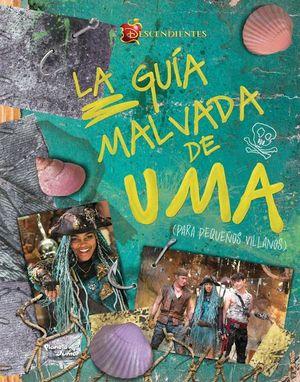 DESCENDIENTES. LA GUIA MALVADA DE UMA (PARA PEQUEÑOS VILLANOS)