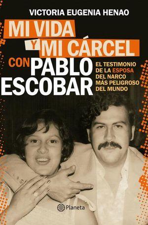 MI VIDA Y MI CARCEL CON PABLO ESCOBAR