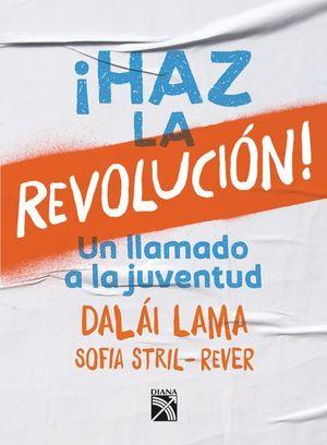 HAZ LA REVOLUCION. UN LLAMADO A LA JUVENTUD