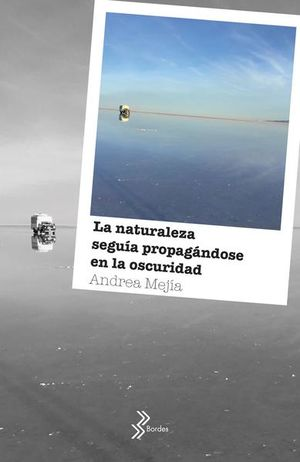 NATURALEZA SEGUIA PROPAGANDOSE EN LA OSCURIDAD, LA