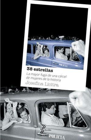 38 ESTRELLAS. LA MAYOR FUGA DE UNA CARCEL DE MUJERES DE LA HISTORIA