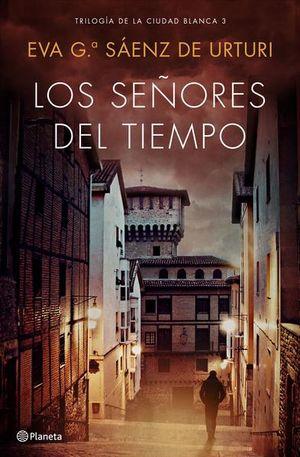 SEÑORES DEL TIEMPO, LOS. TRILOGIA DE LA CIUDAD BLANCA