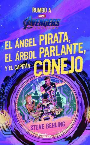 AVENGERS ENDGAME. EL ANGEL PIRATA EL ARBOL PARLANTE Y EL CAPITAN CONEJO